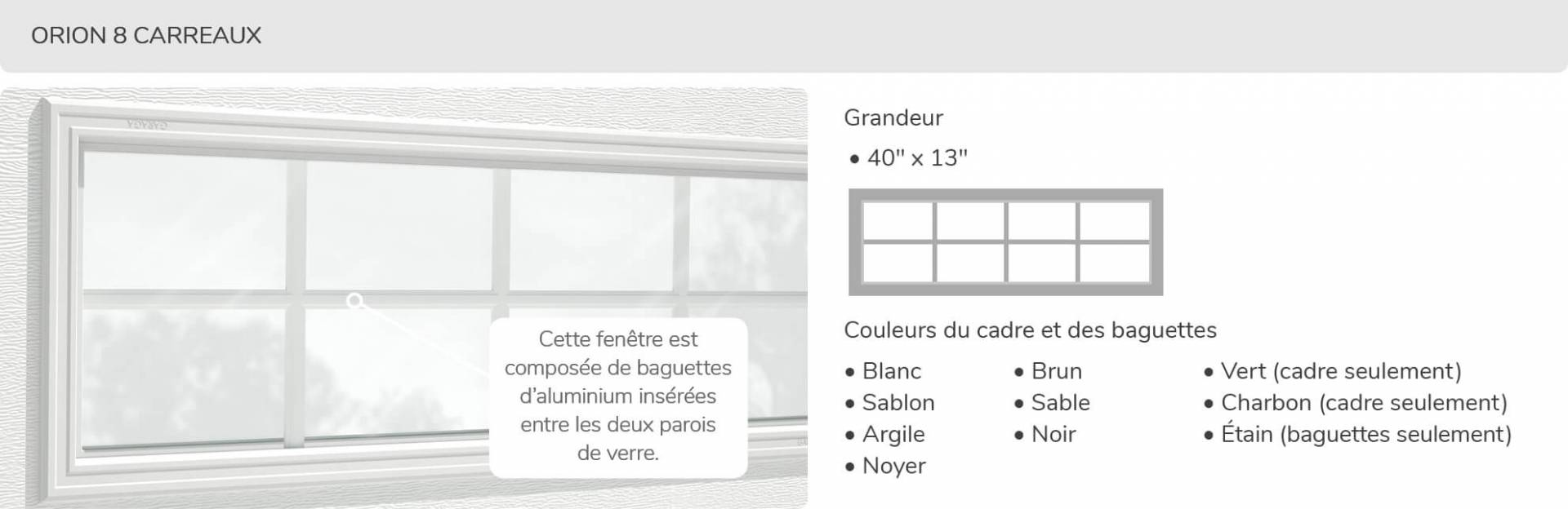 Orion 8 carreaux, 40' x 13', disponible pour la porte R-16